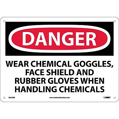 Danger, Wear Chemical Goggles, Face Shield And Rubber Gloves When Handling Chemicals, 10X14, Rigid Plastic