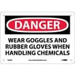 Danger,Wear Goggles And Rubber Gloves When Handling Chemicals, 7X10, .040 Aluminum