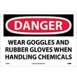 Danger, Wear Goggles And Rubber Gloves When Handling Chemicals, 10X14, Adhesive Vinyl