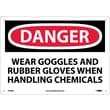 Danger, Wear Goggles And Rubber Gloves When Handling Chemicals, 10X14, Rigid Plastic
