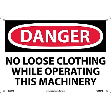 Danger, No Loose Clothing While Operating This Machinery, 10X14, .040 Aluminum