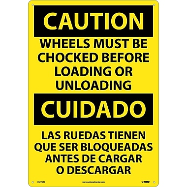 Caution, Wheels Must Be Chocked Before Loading. . . (Bilingual), 20X14, Rigid Plastic