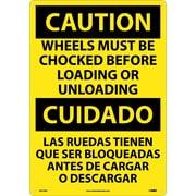 Caution, Wheels Must Be Chocked Before Loading. . . (Bilingual), 20X14, Rigid Plastic