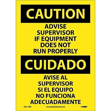 Caution, Advise Supervisor If Equipment Do Not Run Properly (Bilingual), 14X10, Adhesive Vinyl