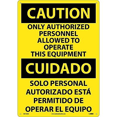 Caution, Only Authorized Personnel Allowed To Operate This Equipment (Bilingual), 20X14, Rigid Plastic