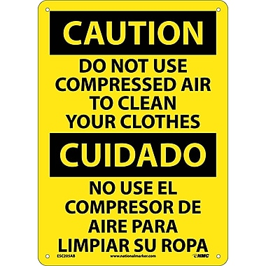 Caution, Do Not Use Compressed Air To Clean Your Clothes Bilingual, 14X10, .040 Aluminum