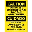 Caution, Do Not Use Compressed Air To Clean Your Clothes, (Bilingual), 10X14, Adhesive Vinyl