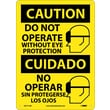 Caution, Do Not Operate Without Eye Protection (Graphic), Bilingual, 14X10, .040 Aluminum