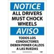 Notice, All Drivers Must Chock Wheels Bilingual, 14X10, Adhesive Vinyl