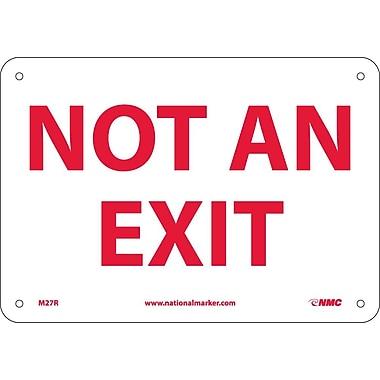 Not An Exit, 7X10, Rigid Plastic