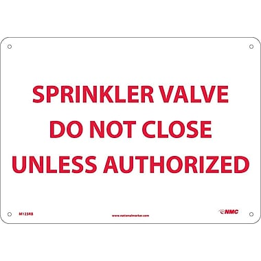 Sprinkler Valve Do Not Close Unless Authorized, 10X14, Rigid Plastic