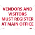 Vendors & Visitors Must Register At Main.., 10X14, Rigid Plastic