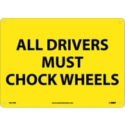 All Drivers Must Chock Wheels, 10X14, Rigid Plastic