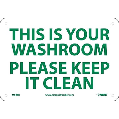 This Is Your Washroom Please Keep It Clean, 7X10, Rigid Plastic