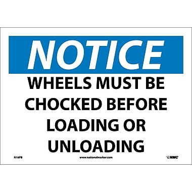 Notice, Wheels Must Be Chocked Before Loading Or.., 10X14, Adhesive Vinyl
