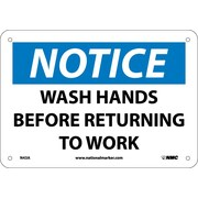 Notice, Wash Hands Before Returning To Work, 7X10, .040 Aluminum
