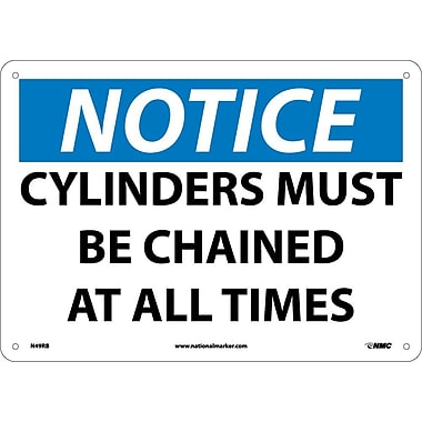 Notice, Cylinders Must Be Chained At All Times, 10X14, Rigid Plastic