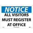 Notice, All Visitors Must Register At Office, 10X14, .040 Aluminum