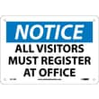 Notice, All Visitors Must Register At Office, 7X10, Rigid Plastic