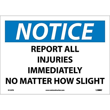 Notice, Report All Injuries Immediately No Matter.., 10X14, Adhesive Vinyl