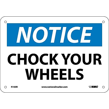 Notice, Chock Your Wheels, 7X10, Rigid Plastic