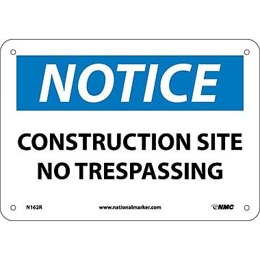 Notice, Construction Site No Trespassing, 7X10, Rigid Plastic