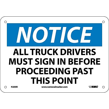 Notice, All Truck Drivers Must Sign In Before Proceeding.., 7X10, Rigid Plastic