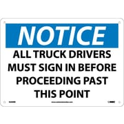 Notice, All Truck Drivers Must Sign In Before Proceeding.., 10X14, Rigid Plastic