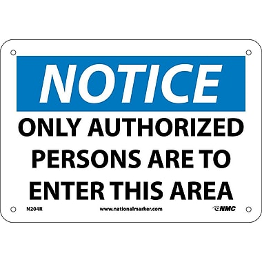 Notice, Only Authorized Persons To Enter This Area, 7X10, Rigid Plastic