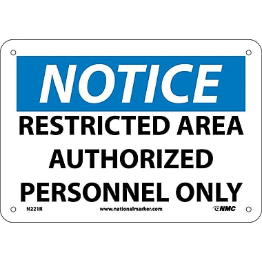 Notice, Restricted Area Authorized Personnel Only, 7X10, Rigid Plastic