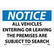 Notice, All Vehicles Entering Or Leaving The Premises Subject To Search, 10X14, Rigid Plastic