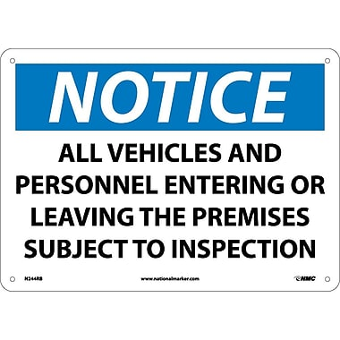 Notice, All Vehicles And Personnel Entering Or Leaving The Premises Are Subject To Inspection, 10X14, Rigid Plastic