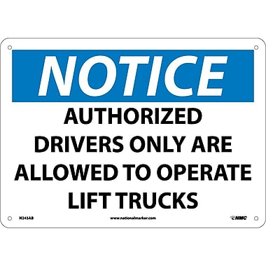 Notice, Authorized Drivers Only Are Allowed To Operate Lift Trucks, 10X14, .040 Aluminum