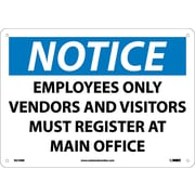 Notice, Employees Only Vendors And Visitors Must Register At Main Office, 10X14, Rigid Plastic