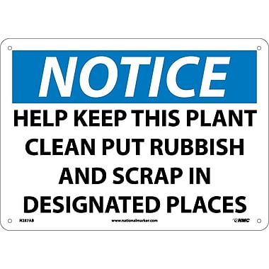 Notice, Help Keep This Plant Clean Put Rubbish And Scrap In Designated Places, 10X14, .040 Aluminum