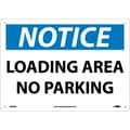 Notice, Loading Area No Parking, 10X14, .040 Aluminum