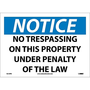 Notice, No Trespassing On This Property Under Penalty Of The Law, 10X14, Adhesive Vinyl