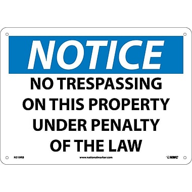 Notice, No Trespassing On This Property Under Penalty Of The Law, 10X14, Rigid Plastic