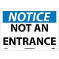 Notice, Not An Entrance, 10X14, Rigid Plastic