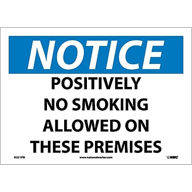 Notice, Positively No Smoking Allowed On These Premises, 10X14, Adhesive Vinyl