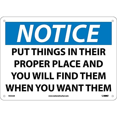 Notice, Put Things In Their Proper Place And You Will Find Them When You Want Them