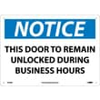 Notice, This Door To Remain Unlocked During Business Hours, 10X14, Rigid Plastic