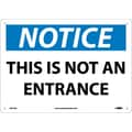 Notice, This Is Not An Entrance, 10X14, .040 Aluminum