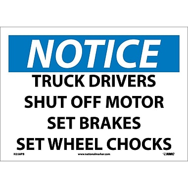 Notice, Truck Drivers Shut Off Motor Set Brakes Set Wheel Chocks, 10X14, Adhesive Vinyl