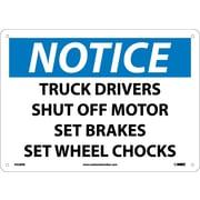 Notice, Truck Drivers Shut Off Motor Set Brakes Set Wheel Chocks, 10X14, Rigid Plastic