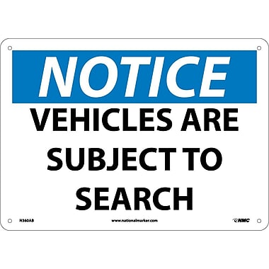 Notice, Vehicles Are Subject To Search, 10X14, .040 Aluminum