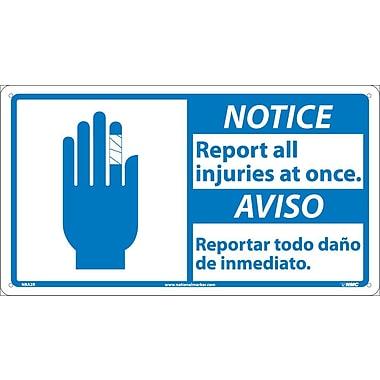 Notice, Report All Injuries At (Bilingual W/Graphic), 10X18, Rigid Plastic