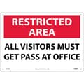 Restricted Area, All Visitors Must Get Pass At Office, 10X14, Rigid Plastic