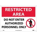 Restricted Area, Do Not Enter Authorized Personnel Only, Graphic, 10X14, Rigid Plastic