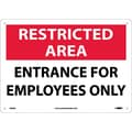 Restricted Area, Entrance For Employees Only, 10X14, .040 Aluminum